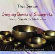 Singing Bowls of Shangri La - Thea Surasu (Produced by Steven Halpern)